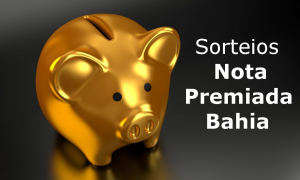 Sorteio Nota Premiada Bahia será realizado nesta quarta-feira!